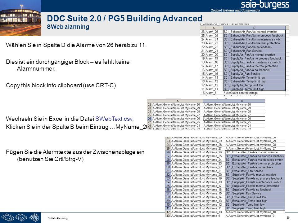 36 SWeb Alarming DDC Suite 2.0 / PG5 Building Advanced SWeb alarming Wählen Sie in Spalte D die Alarme von 26 herab zu 11. Dies ist ein durchgängiger