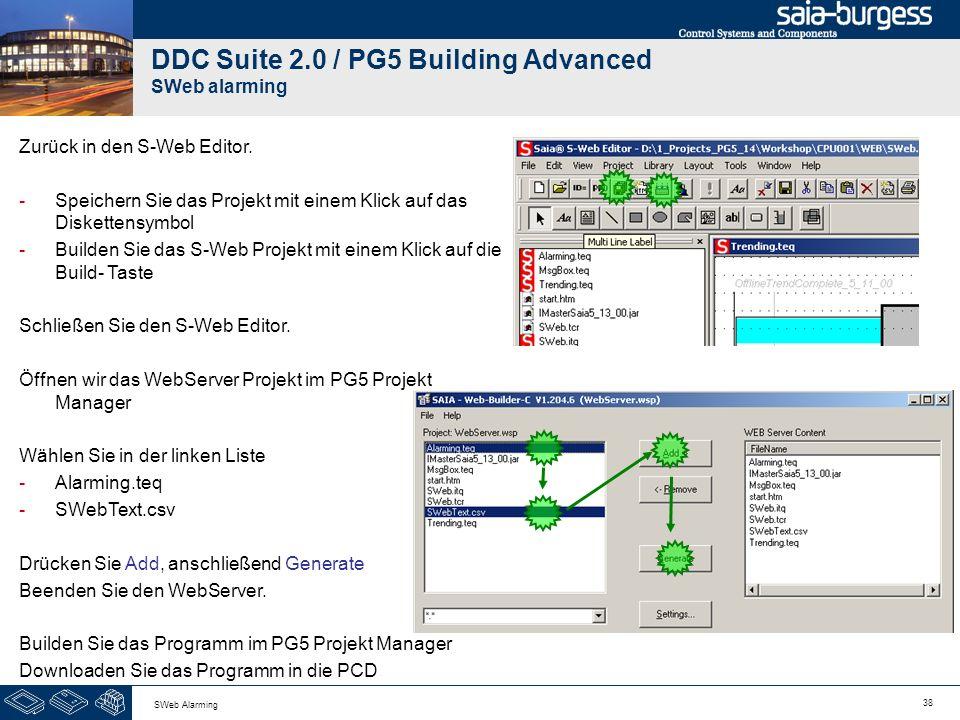 38 SWeb Alarming DDC Suite 2.0 / PG5 Building Advanced SWeb alarming Zurück in den S-Web Editor. -Speichern Sie das Projekt mit einem Klick auf das Di