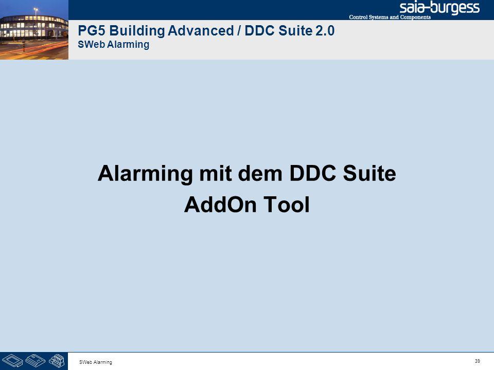 39 SWeb Alarming PG5 Building Advanced / DDC Suite 2.0 SWeb Alarming Alarming mit dem DDC Suite AddOn Tool