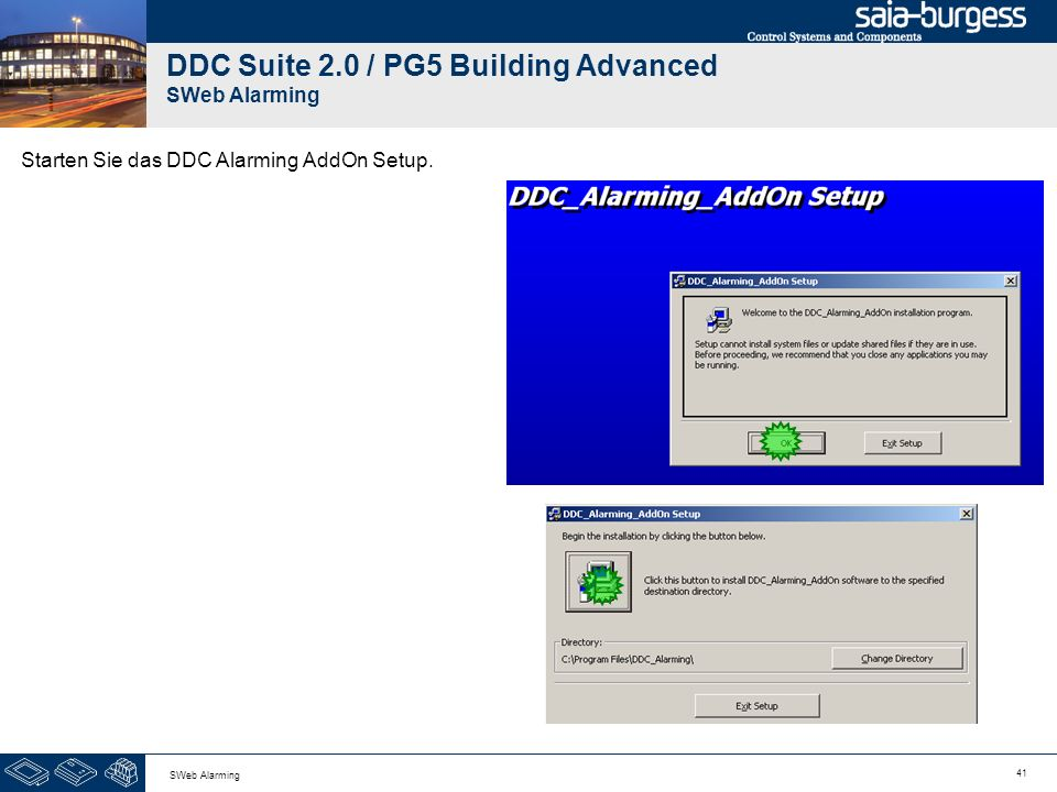 41 SWeb Alarming DDC Suite 2.0 / PG5 Building Advanced SWeb Alarming Starten Sie das DDC Alarming AddOn Setup.
