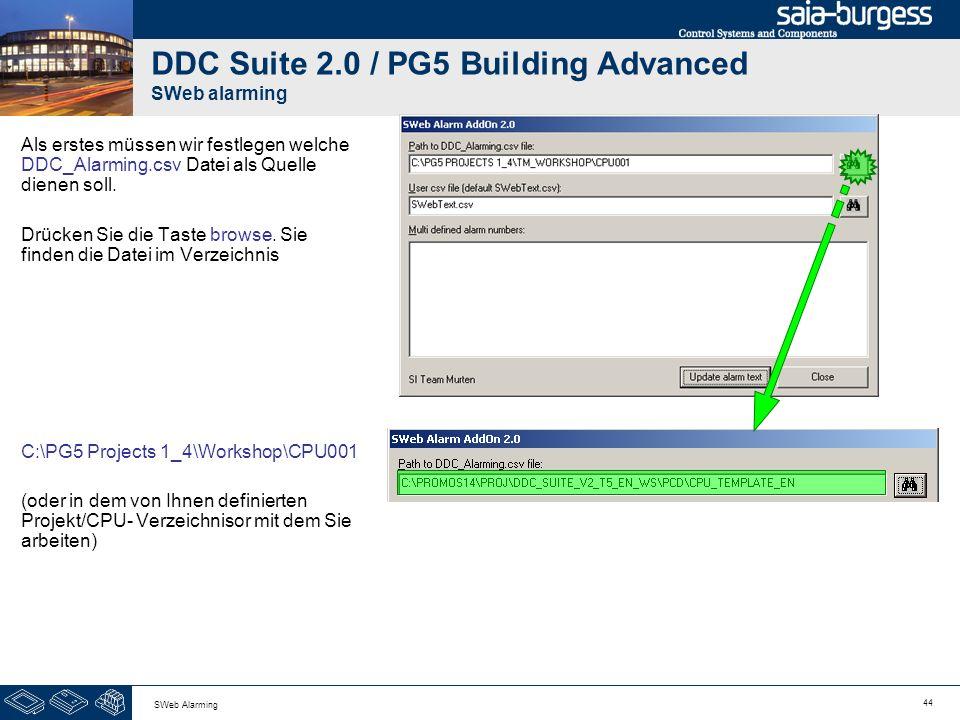 44 SWeb Alarming DDC Suite 2.0 / PG5 Building Advanced SWeb alarming Als erstes müssen wir festlegen welche DDC_Alarming.csv Datei als Quelle dienen s