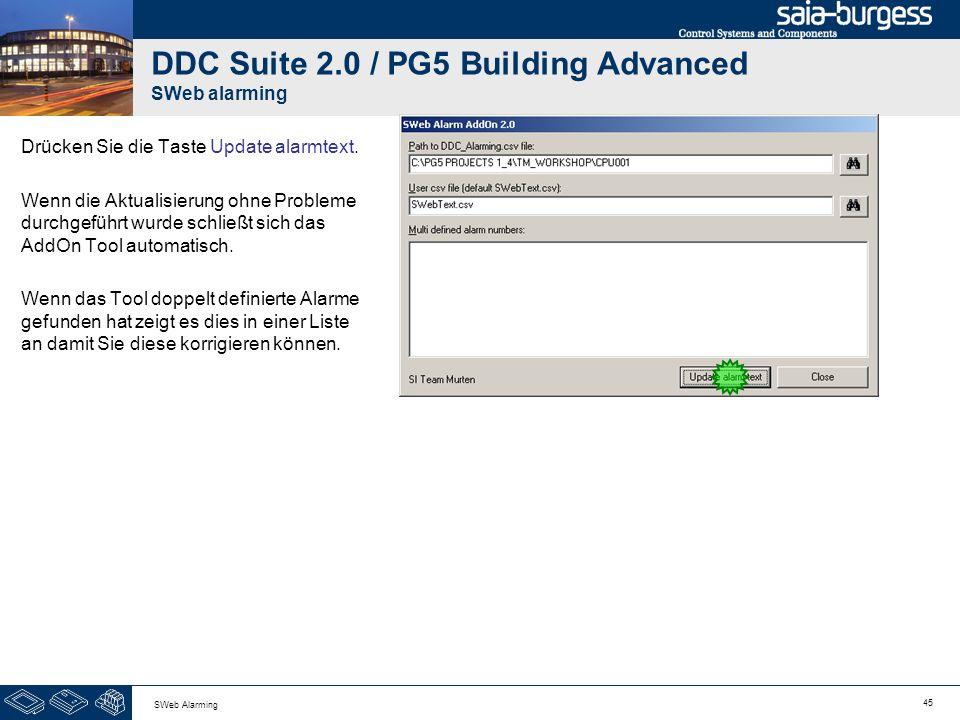 45 SWeb Alarming DDC Suite 2.0 / PG5 Building Advanced SWeb alarming Drücken Sie die Taste Update alarmtext. Wenn die Aktualisierung ohne Probleme dur