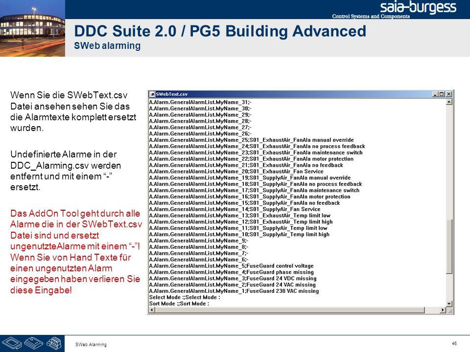 46 SWeb Alarming DDC Suite 2.0 / PG5 Building Advanced SWeb alarming Wenn Sie die SWebText.csv Datei ansehen sehen Sie das die Alarmtexte komplett ers
