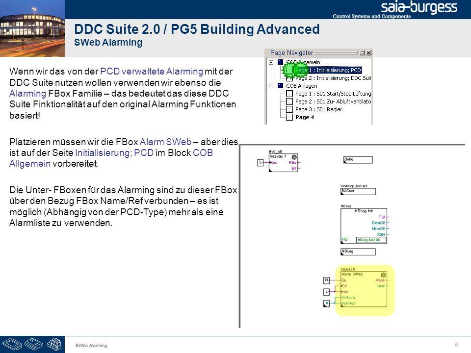 5 SWeb Alarming DDC Suite 2.0 / PG5 Building Advanced SWeb Alarming Wenn wir das von der PCD verwaltete Alarming mit der DDC Suite nutzen wollen verwe