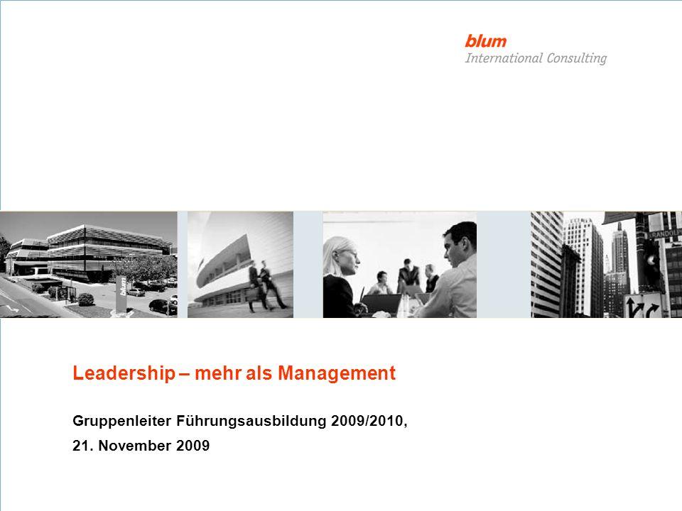Leadership – mehr als Management Gruppenleiter Führungsausbildung 2009/2010, 21. November 2009