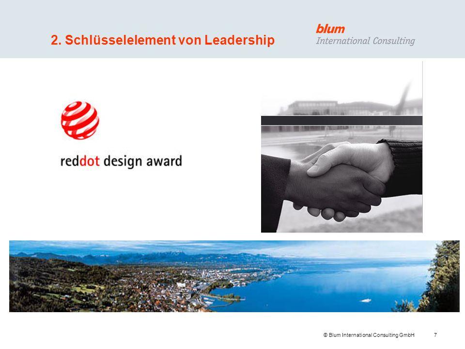 8 © Blum International Consulting GmbH 2. Schlüsselelement von Leadership