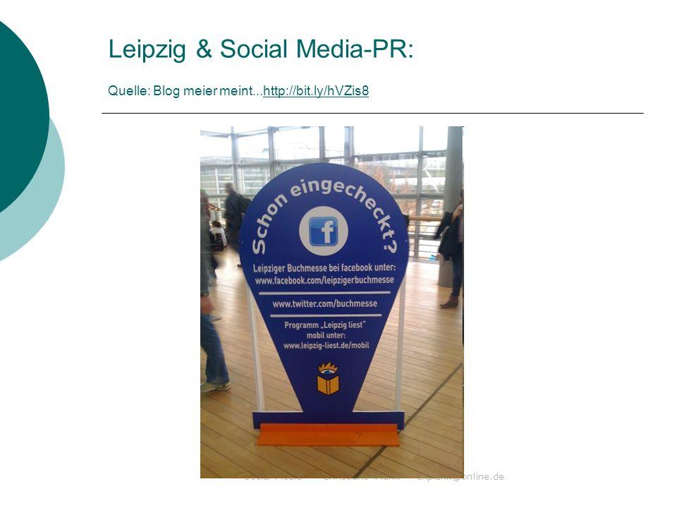 Social Media ***Christiane Plank***chplank@online.de Leipzig & Social Media-PR: Quelle: Blog meier meint...http://bit.ly/hVZis8http://bit.ly/hVZis8