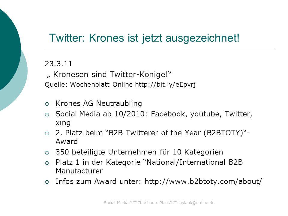 Social Media ***Christiane Plank***chplank@online.de Twitter: Krones ist jetzt ausgezeichnet.