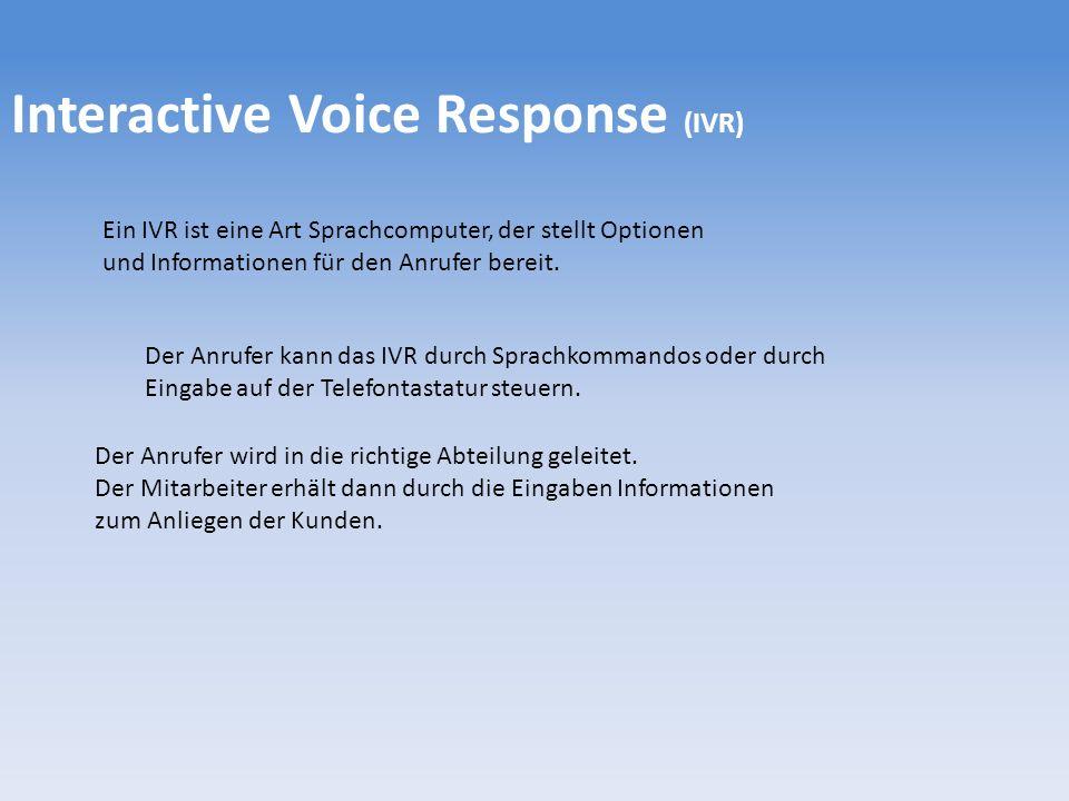 Interactive Voice Response (IVR) Ein IVR ist eine Art Sprachcomputer, der stellt Optionen und Informationen für den Anrufer bereit.