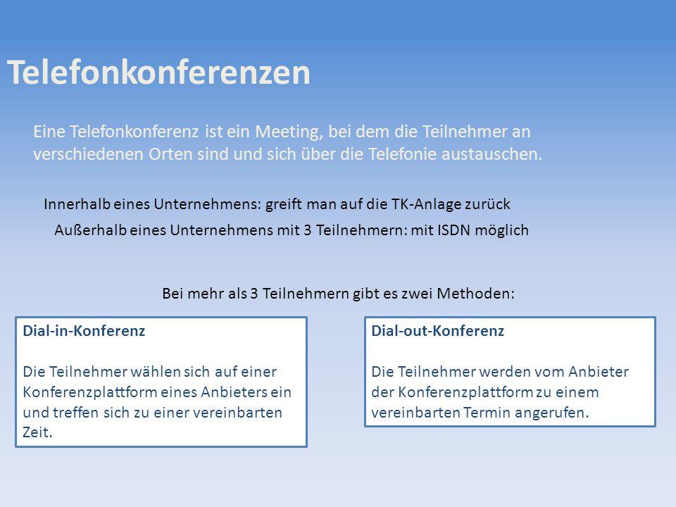 Telefonkonferenzen Eine Telefonkonferenz ist ein Meeting, bei dem die Teilnehmer an verschiedenen Orten sind und sich über die Telefonie austauschen.