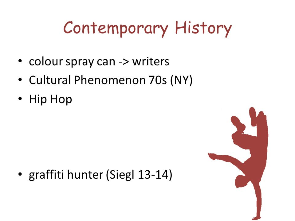 Contemporary History colour spray can -> writers Cultural Phenomenon 70s (NY) Hip Hop graffiti hunter (Siegl 13-14)