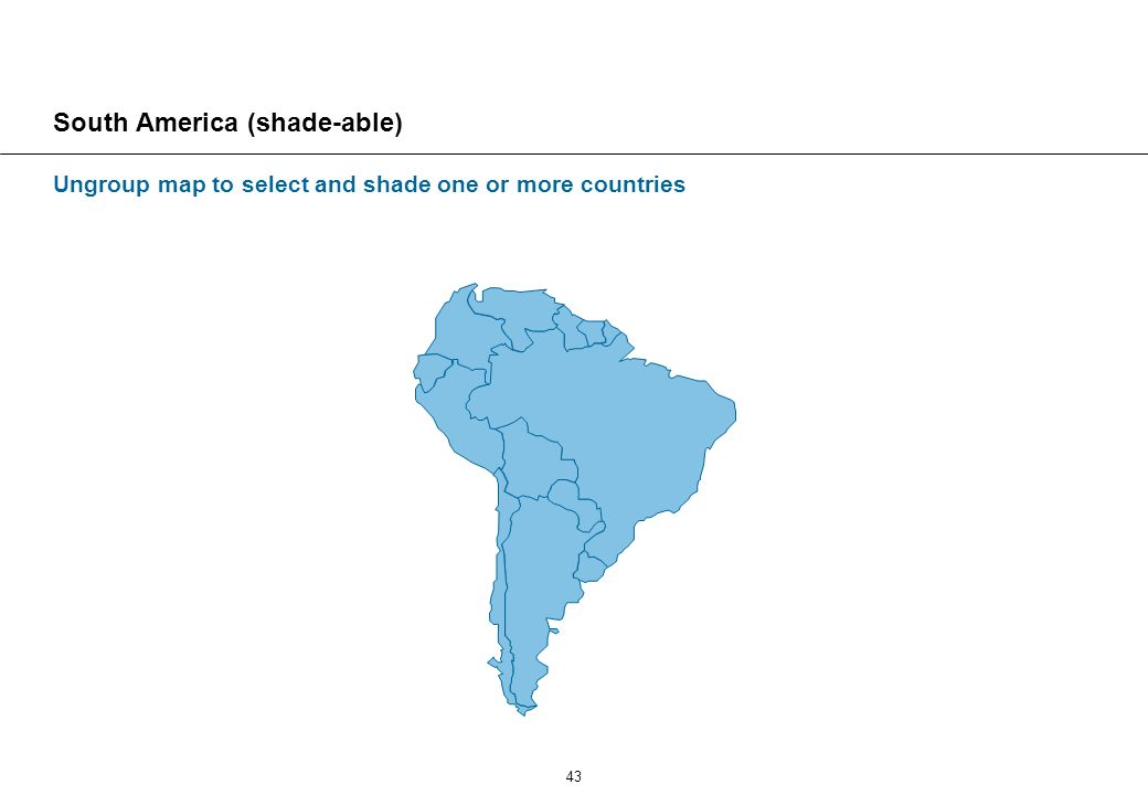 43 South America (shade-able) Ungroup map to select and shade one or more countries