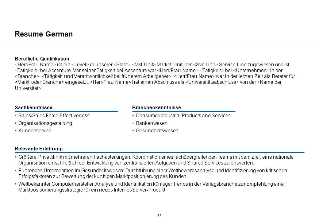 65 SachkenntnisseBranchenkenntnisse Relevante Erfahrung Resume German Berufliche Qualifikation ist ein in unserer Market Unit, der Service Line zugewiesen und ist bei Accenture.