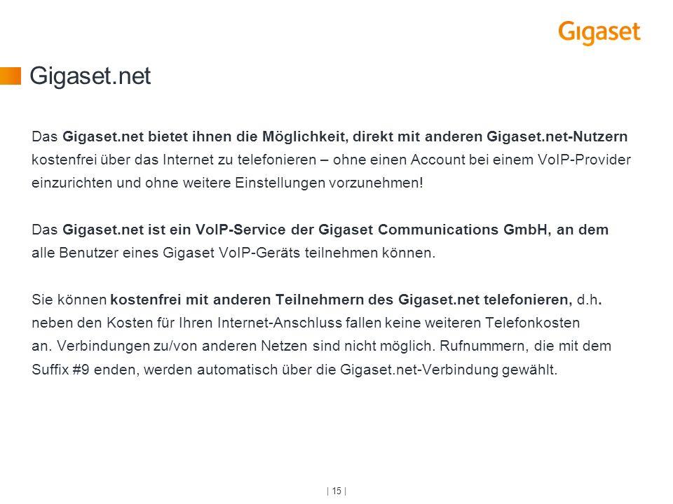 Gigaset.net Das Gigaset.net bietet ihnen die Möglichkeit, direkt mit anderen Gigaset.net-Nutzern kostenfrei über das Internet zu telefonieren – ohne e