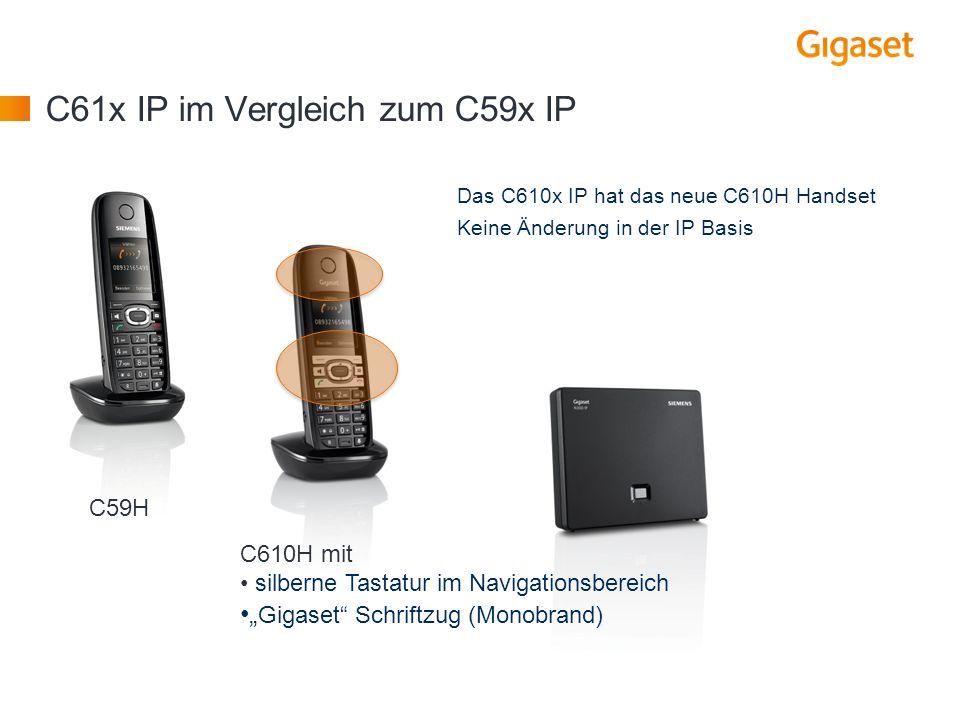 C61x IP im Vergleich zum C59x IP Das C610x IP hat das neue C610H Handset Keine Änderung in der IP Basis C59H C610H mit silberne Tastatur im Navigation