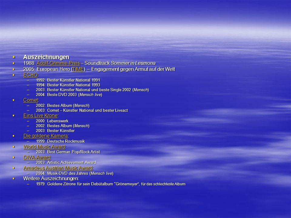 Auszeichnungen Auszeichnungen 1988: Adolf-Grimme-Preis – Soundtrack Sommer in Lesmona 1988: Adolf-Grimme-Preis – Soundtrack Sommer in LesmonaAdolf-Grimme-Preis 2005: European Hero (TIME) – Engagement gegen Armut auf der Welt 2005: European Hero (TIME) – Engagement gegen Armut auf der WeltTIME ECHO: ECHO: ECHO –1992: Bester Künstler National 1991 –1994: Bester Künstler National 1993 –2003: Bester Künstler National und beste Single 2002 (Mensch) –2004: Beste DVD 2003 (Mensch live) Comet: Comet: Comet –2002: Bestes Album (Mensch) –2003: Comet – Künstler National und bester Liveact Eins Live Krone: Eins Live Krone: Eins Live Krone Eins Live Krone –2000: Lebenswerk –2002: Bestes Album (Mensch) –2003: Bester Künstler Die goldene Kamera: Die goldene Kamera: Die goldene Kamera Die goldene Kamera –1999: Deutsche Rockmusik World Music Award: World Music Award: World Music Award World Music Award –2003: Best German Pop/Rock Artist DIVA-Award: DIVA-Award: DIVA-Award –2003: Artistic Achievement Award Amadeus Austrian Music Award: Amadeus Austrian Music Award: Amadeus Austrian Music Award Amadeus Austrian Music Award –2004: Musik-DVD des Jahres (Mensch live) Weitere Auszeichnungen: Weitere Auszeichnungen: –1979: Goldene Zitrone für sein Debütalbum Grönemeyer , für das schlechteste Album