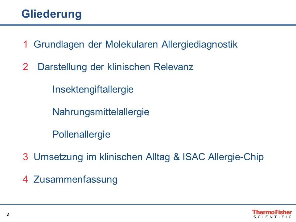 2 Gliederung 1 Grundlagen der Molekularen Allergiediagnostik 2Darstellung der klinischen Relevanz Insektengiftallergie Nahrungsmittelallergie Pollenal