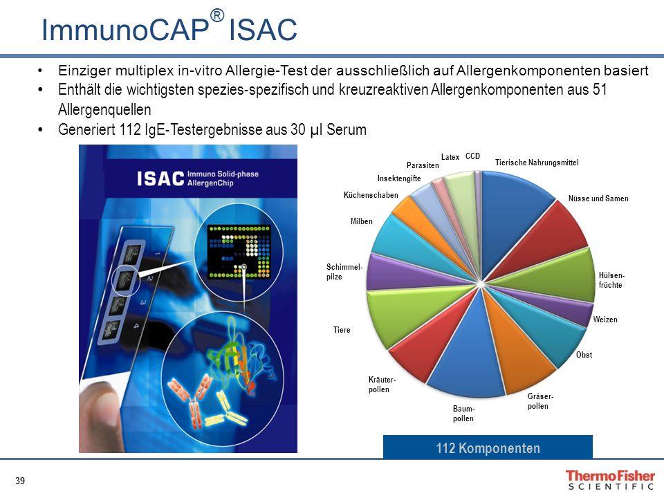 39 ImmunoCAP ® ISAC CCD Tierische Nahrungsmittel Nüsse und Samen Hülsen- früchte Weizen Obst Gräser- pollen Baum- pollen Kräuter- pollen Tiere Schimme