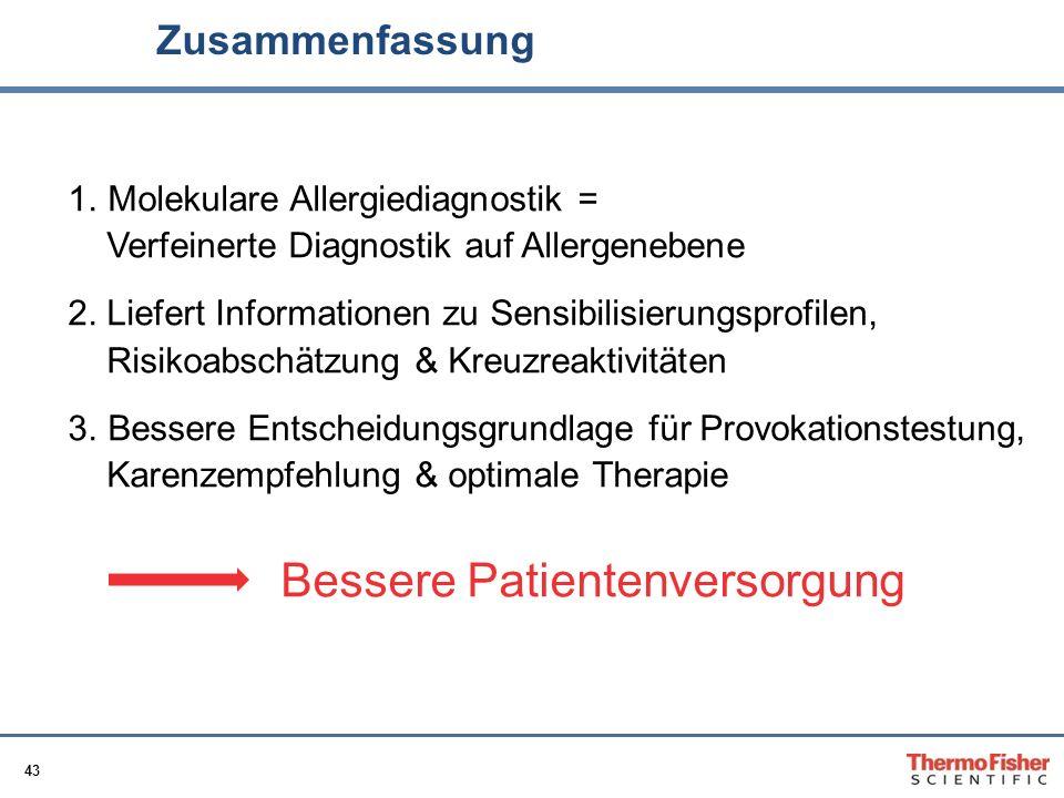43 Zusammenfassung 1. Molekulare Allergiediagnostik = Verfeinerte Diagnostik auf Allergenebene 2. Liefert Informationen zu Sensibilisierungsprofilen,