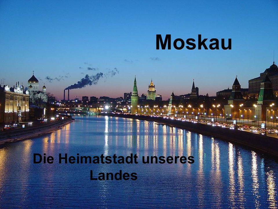 Moskau Die Heimatstadt unseres Landes