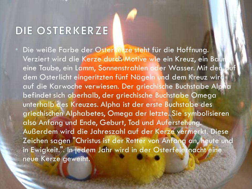Die weiße Farbe der Osterkerze steht für die Hoffnung. Verziert wird die Kerze durch Motive wie ein Kreuz, ein Baum, eine Taube, ein Lamm, Sonnenstrah