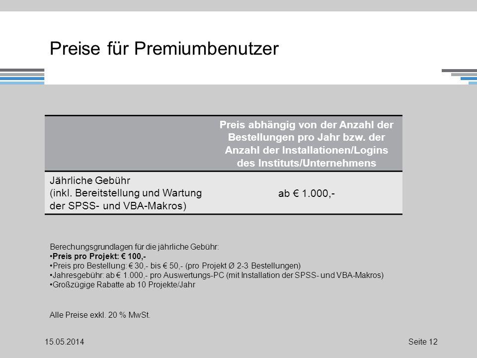 Preise für Premiumbenutzer 15.05.2014Seite 12 Preis abhängig von der Anzahl der Bestellungen pro Jahr bzw.