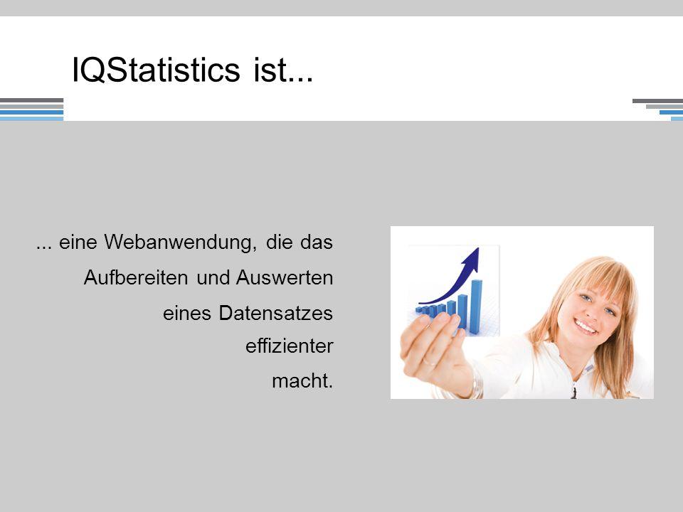 ... eine Webanwendung, die das Aufbereiten und Auswerten eines Datensatzes effizienter macht.