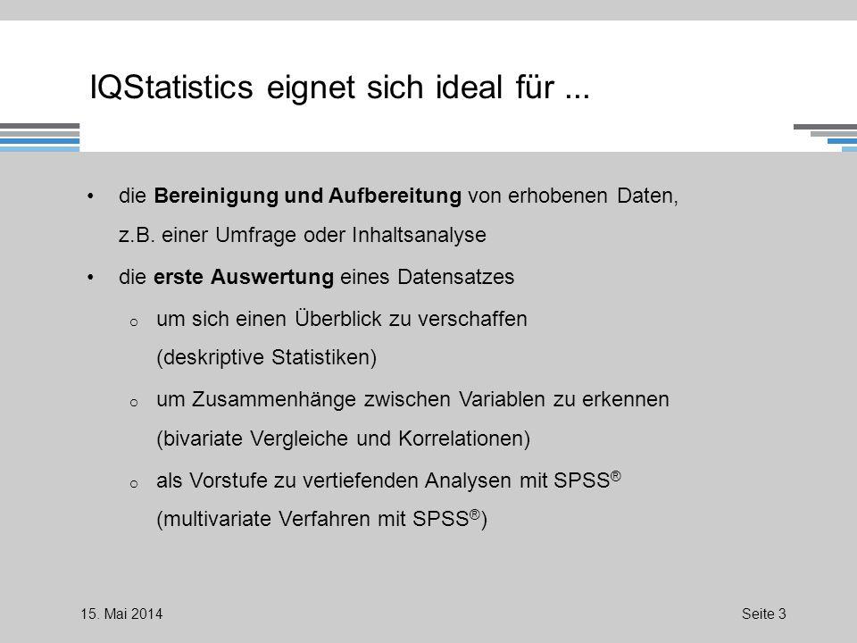IQStatistics eignet sich ideal für... die Bereinigung und Aufbereitung von erhobenen Daten, z.B.