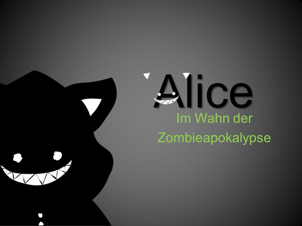 Alice Im Wahn der Zombieapokalypse
