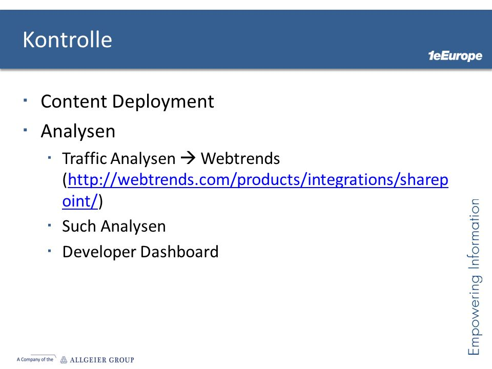 Content Deployment Analysen Traffic Analysen Webtrends (http://webtrends.com/products/integrations/sharep oint/)http://webtrends.com/products/integrat