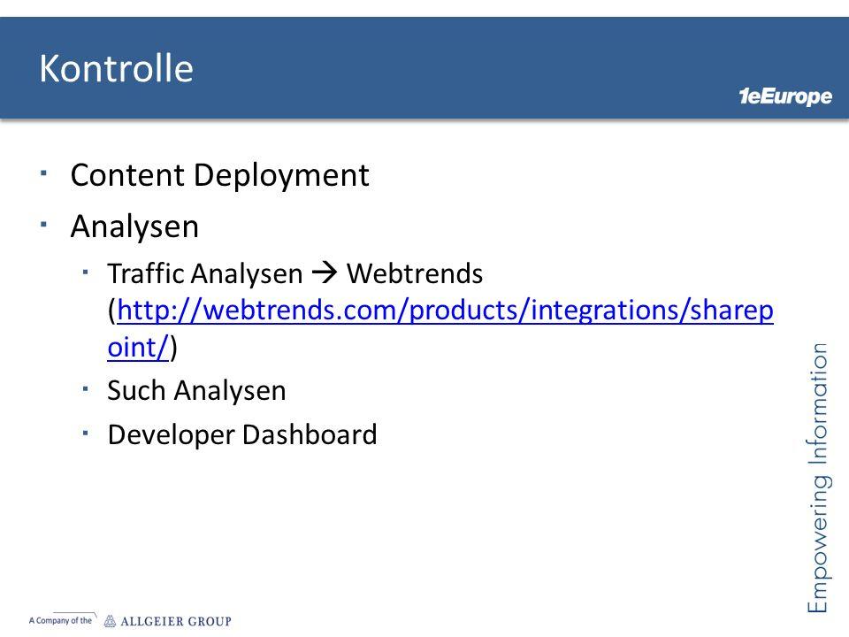 Content Deployment Analysen Traffic Analysen Webtrends (http://webtrends.com/products/integrations/sharep oint/)http://webtrends.com/products/integrations/sharep oint/ Such Analysen Developer Dashboard