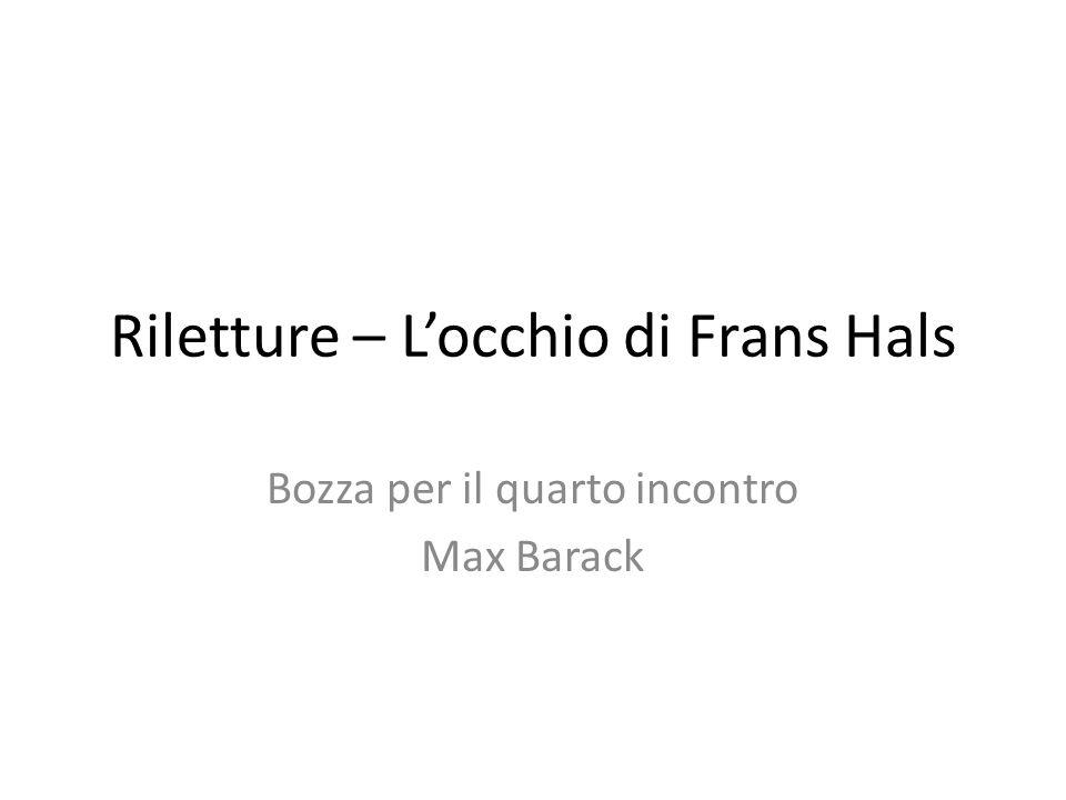 Riletture – Locchio di Frans Hals Bozza per il quarto incontro Max Barack