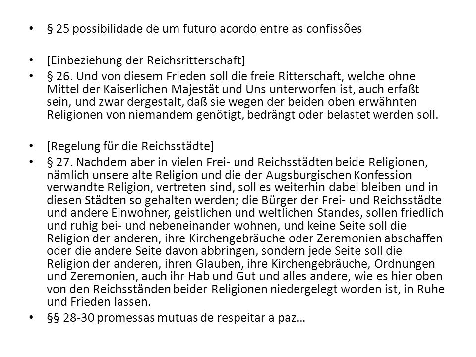 § 25 possibilidade de um futuro acordo entre as confissões [Einbeziehung der Reichsritterschaft] § 26. Und von diesem Frieden soll die freie Rittersch