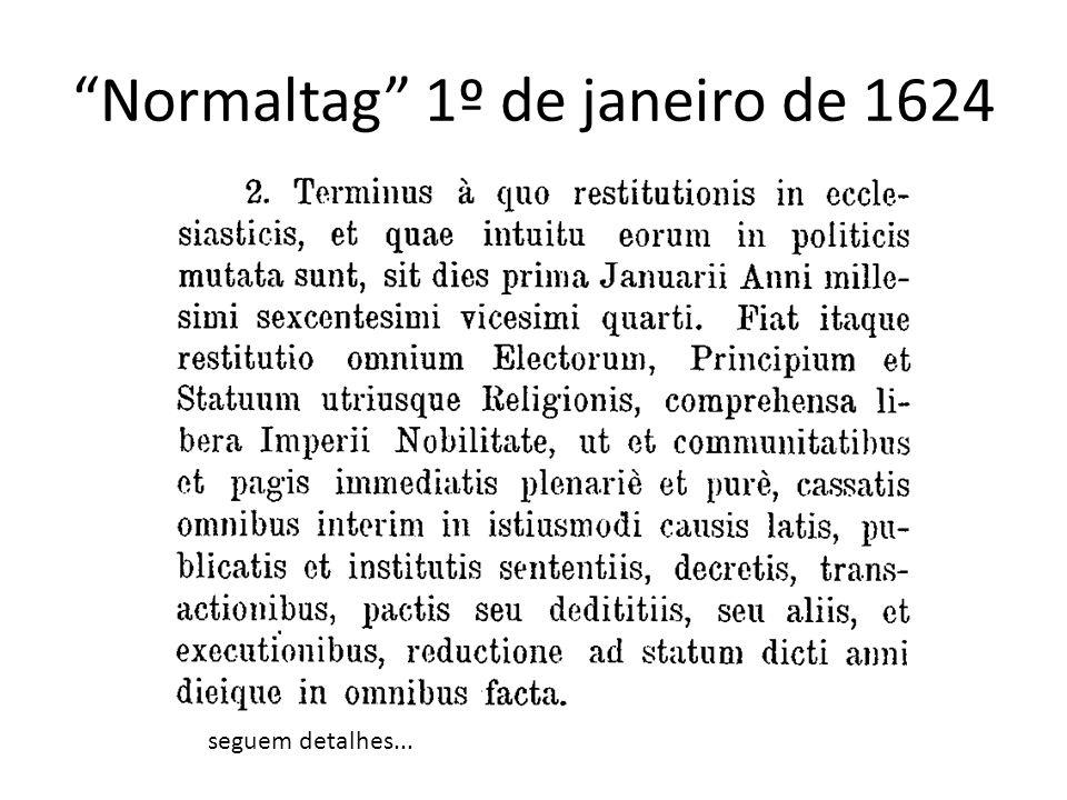 Normaltag 1º de janeiro de 1624 seguem detalhes...