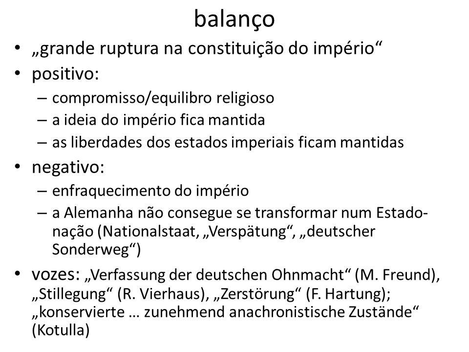 balanço grande ruptura na constituição do império positivo: – compromisso/equilibro religioso – a ideia do império fica mantida – as liberdades dos es