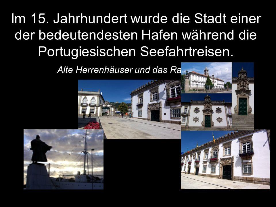 Im 15. Jahrhundert wurde die Stadt einer der bedeutendesten Hafen während die Portugiesischen Seefahrtreisen. Alte Herrenhäuser und das Rathaus –