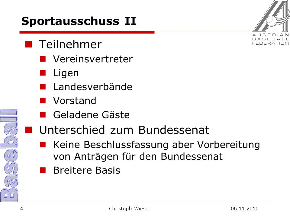 Christoph Wieser 06.11.20105 Federation Cup I Was sind die Ziele.