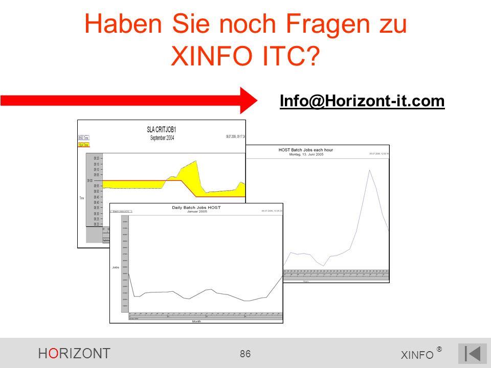 HORIZONT 86 XINFO ® Haben Sie noch Fragen zu XINFO ITC? Info@Horizont-it.com