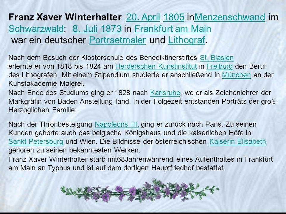 Franz Xaver Winterhalter 20.April 1805 inMenzenschwand im Schwarzwald; 8.