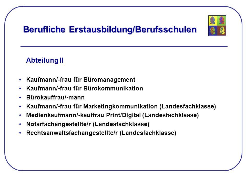 Abteilung II Kaufmann/-frau für Büromanagement Kaufmann/-frau für Bürokommunikation Bürokauffrau/-mann Kaufmann/-frau für Marketingkommunikation (Land