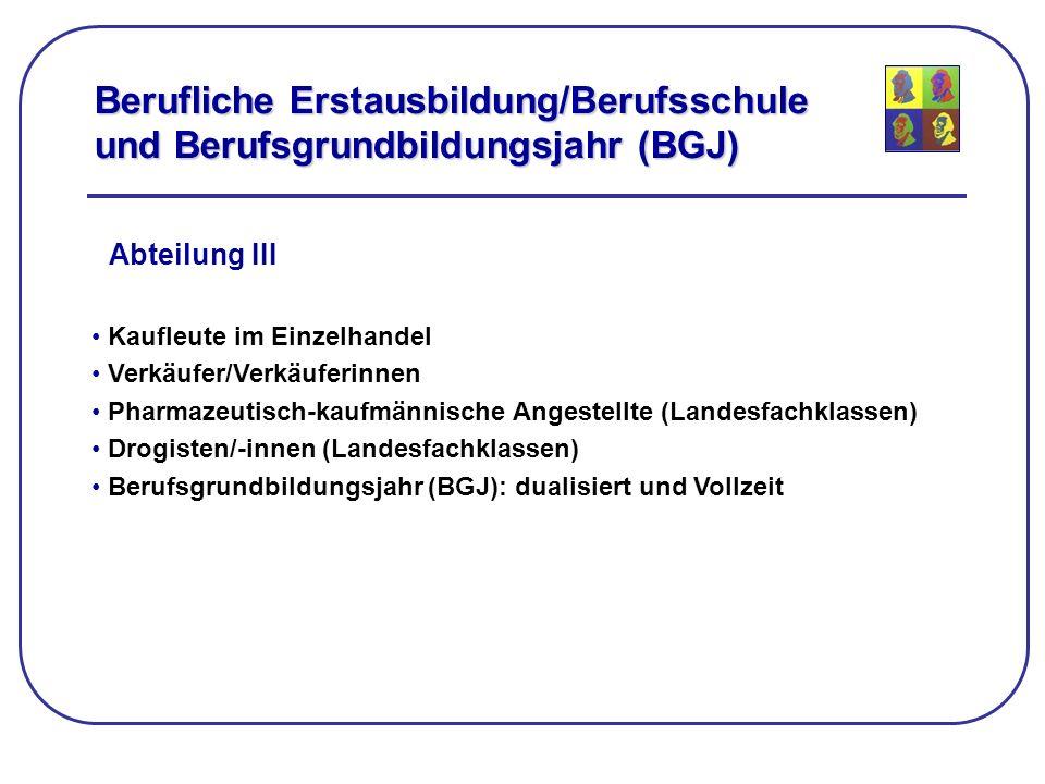 Abteilung III Kaufleute im Einzelhandel Verkäufer/Verkäuferinnen Pharmazeutisch-kaufmännische Angestellte (Landesfachklassen) Drogisten/-innen (Landes