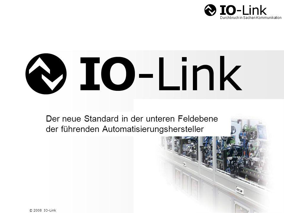 2 © 2008 IO-Link Durchbruch in Sachen Kommunikation Stand der Technik Information