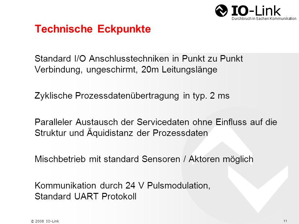 12 © 2008 IO-Link Durchbruch in Sachen Kommunikation IO-Link Bessere Integration