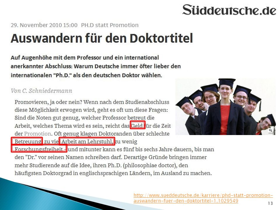 http://www.sueddeutsche.de/karriere/phd-statt-promotion- auswandern-fuer-den-doktortitel-1.1029549 13