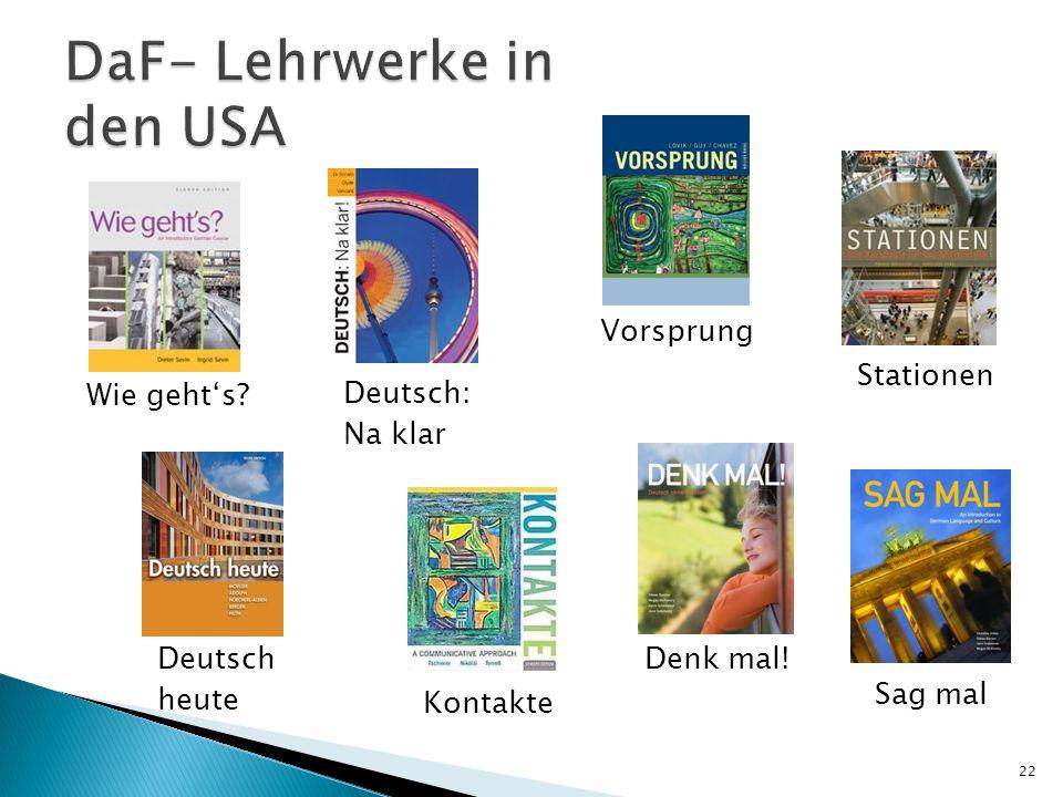 22 Vorsprung Stationen Sag mal Deutsch heute Denk mal! Kontakte Deutsch: Na klar Wie gehts?