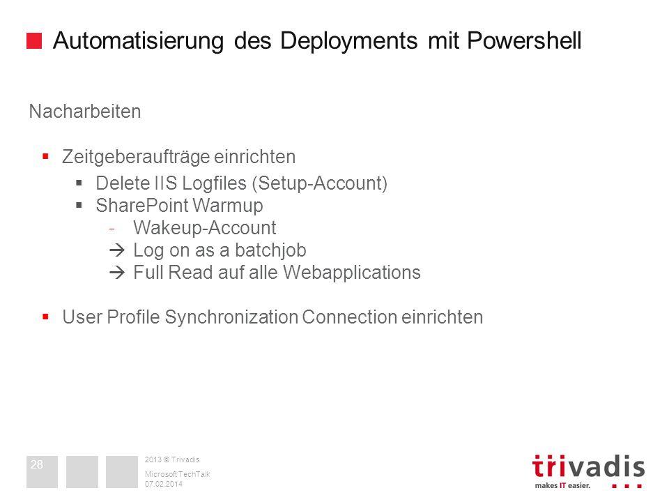 2013 © Trivadis Automatisierung des Deployments mit Powershell 07.02.2014 Microsoft TechTalk 28 Nacharbeiten Zeitgeberaufträge einrichten Delete IIS L