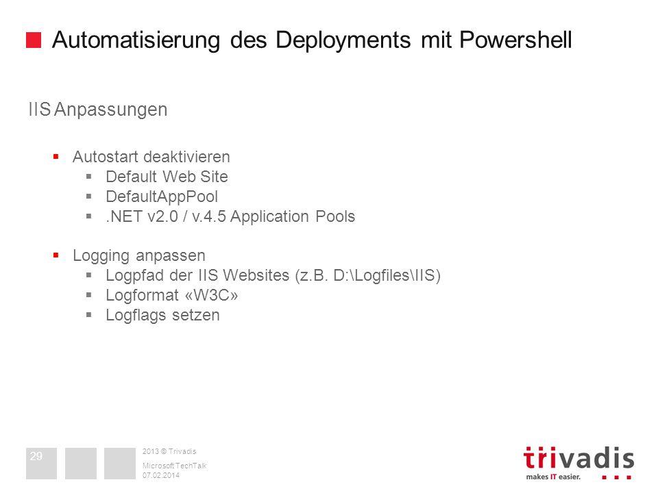 2013 © Trivadis Automatisierung des Deployments mit Powershell 07.02.2014 Microsoft TechTalk 29 IIS Anpassungen Autostart deaktivieren Default Web Sit