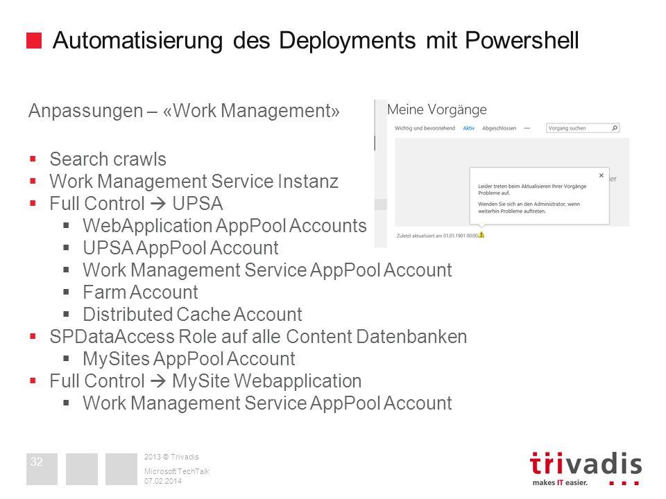 2013 © Trivadis Automatisierung des Deployments mit Powershell 07.02.2014 Microsoft TechTalk 32 Anpassungen – «Work Management» Search crawls Work Man