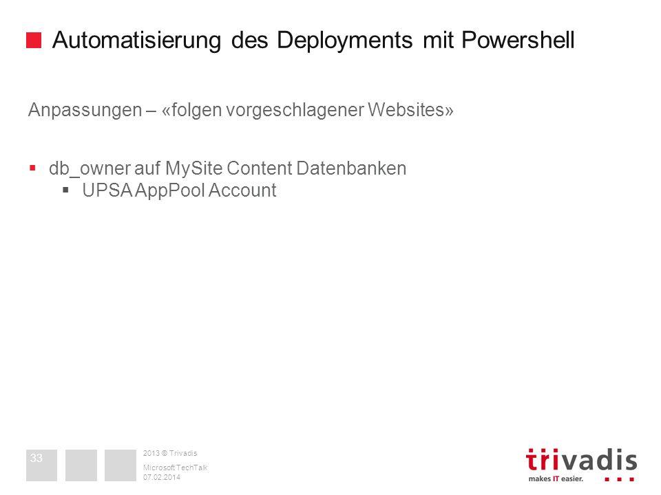 2013 © Trivadis Automatisierung des Deployments mit Powershell 07.02.2014 Microsoft TechTalk 33 Anpassungen – «folgen vorgeschlagener Websites» db_own
