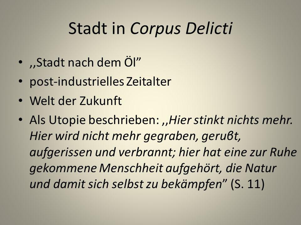 Stadt in Corpus Delicti,,Stadt nach dem Öl post-industrielles Zeitalter Welt der Zukunft Als Utopie beschrieben:,,Hier stinkt nichts mehr.